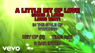 Wynonna - A Little Bit Of Love (Goes A Long, Long Way) (Karaoke)