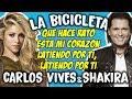 Carlos Vives ft Shakira - La bicicleta (Letra)