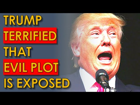 Trump EVIL PLOT Exposed and he's TERRIFIED of Facing JUSTICE