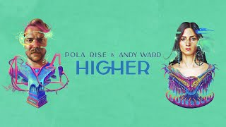 Pola Rise & Andy Ward Higher