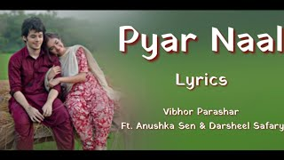 Pyar Naal (LYRICS) | Vibhor Parashar Ft. Anushka   - YouTube