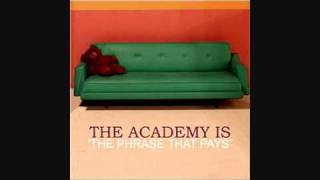 The Academy Is...- The Phrase That Pays