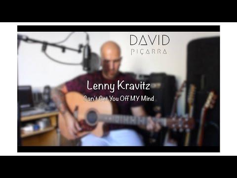 Lenny Kravitz   Can't Get You Off My Mind (David Piçarra cover)