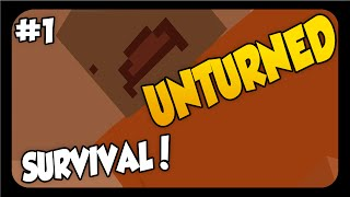 Unturned ➤ [NEW SERIES!] Survival Playthrough #1 - AND SO IT BEGINS!