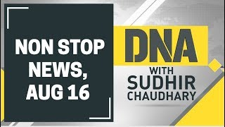 DNA: Non Stop News, August 16th, 2019