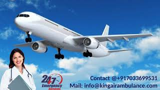 Take Best King Emergency Air Ambulance from Bagdogra and Siliguri to Delhi