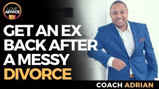 Surviving A Messy Divorce | Getting Your Ex Back After A Messy Divorce