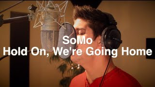 Drake   Hold On, We're Going Home (Rendition) By SoMo