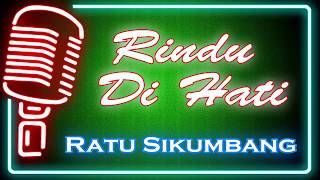 Rindu Di Hati (Karaoke Minang) ~ Ratu Sikumbang