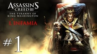 Assassin's Creed 3 - La Tirannia di Re Washington - Episodio 1 - L'Infamia [1/2]