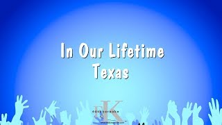 In Our Lifetime - Texas (Karaoke Version)
