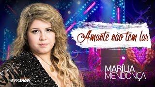 Marília Mendonça - Amante Não Tem Lar (Live)