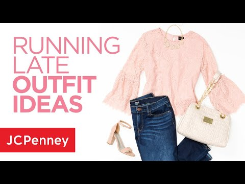 3 Running Late Outfit Ideas: Fashion Tips and Hacks from JCPenney