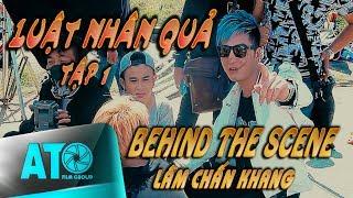 Phim ca nhạc LUẬT NHÂN QUẢ (HẬU TRƯỜNG TẬP 1) - LÂM CHẤN KHANG