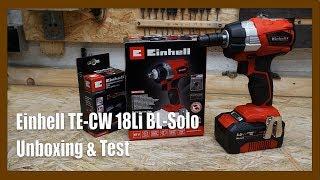 Einhell TE-CW 18 Li BL-solo Akkuschlagschrauber | Unboxing & Testen