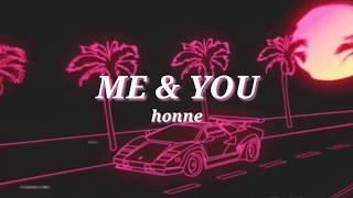 ME & YOU • Honne Lyrics