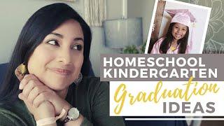 HOMESCHOOL KINDERGARTEN GRADUATION IDEAS: Simple Ways To Celebrate Your Kindergartners Graduation