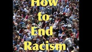 How to End Racism