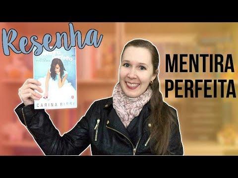 Resenha - Mentira Perfeita, da Carina Rissi | Leituras de Deni