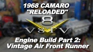 1968 Camaro Reloaded Engine Build Part 2: Vintage Air Front Runner Install Video V8TV