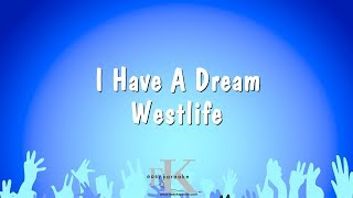I Have A Dream   Westlife (Karaoke Version)