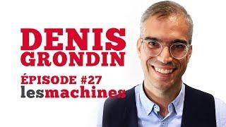 Épisode 27 - Denis Grondin