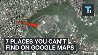 7 Places You Can't Find On Google Maps