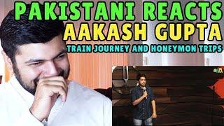 Pakistani Reacts to Aakash Gupta   Train Journey & Honeymoon Trips