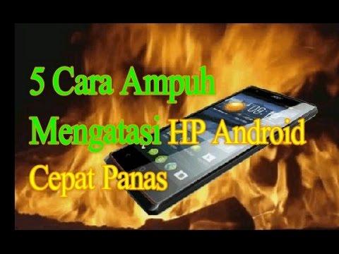 Video 5 Cara Ampuh Mengatasi HP Android Cepat Panas