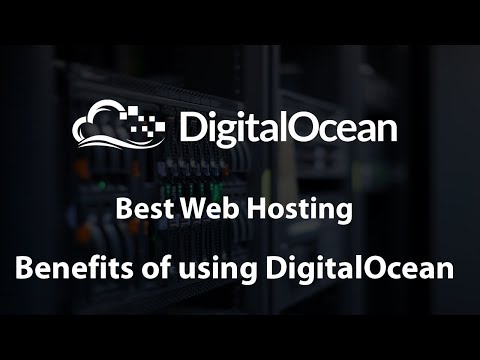 BENEFITS OF USING DIGITALOCEAN HOSTING!