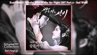 Eun Gaeun - Scholar Who Walks the Night OST Part.2 - Sad Wind [With Lyrics]