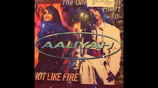 """AALIYAH - THE ONE I GAVE MY HEART TO & HOT LIKE FIRE (12"""" MAXI)"""