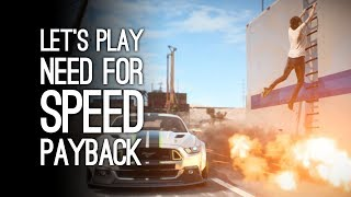 Let's Play Need For Speed Payback: BURNOUT TAKEDOWNS! BE MORE NITROUS! - NFS Payback Gameplay