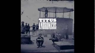Titus Andronicus - Four Score And Seven