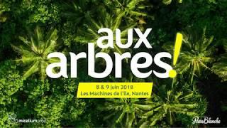 [Événement] Aux Arbres les 8 & 9 juin à Nantes