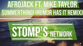 Afrojack Ft. Mike Taylor - SummerThing! (Rumor Has It Remix)