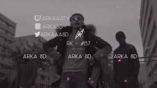 RK   #B7 (8D AUDIO) 🎧