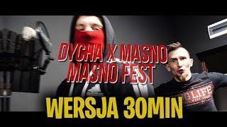 Dycha & Masno   MASNO FEST (prod. Black Rose) (WERSJA 30MIN)