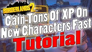 Borderlands 2 | Gain 7 Quick Levels On New Characters Solo | Tutorial