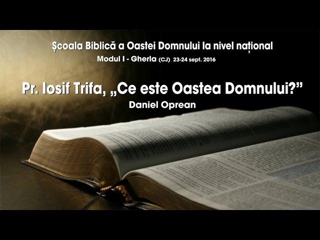 """""""Pr. Iosif Trifa; Ce este Oastea Domnului?"""" – Daniel Oprean – Partea I"""