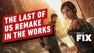 The Last of Us Remake In Development Amid Sony Drama - IGN Daily Fix by IGN