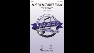 Save The Last Dance For Me (SATB Choir)   Arranged By Kirby Shaw