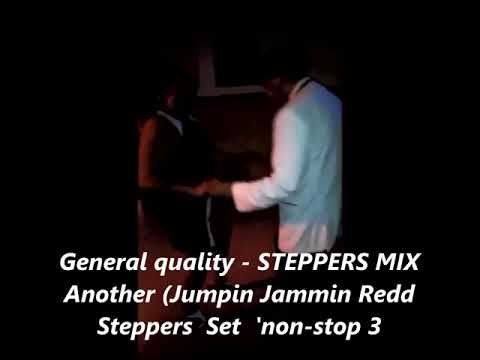 General quality   STEPPERS MIX   Another Jumpin Jammin Redd Steppers  Set  'non stop 3