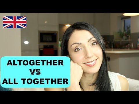 Altogether & All Together - What's the Difference   Live English Lesson Writing Practice