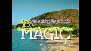 Becca_  MAGIC Feat _ Ycee _ Official Lyric Video