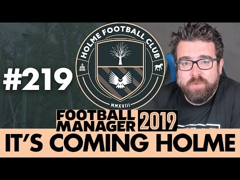 HOLME FC FM19 | Part 219 | CHAMPIONS LEAGUE SEMI-FINAL | Football Manager 2019