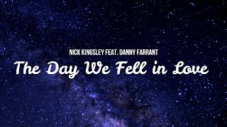 Nick Kingsley & Danny Farrant - The Day We Fell in Love