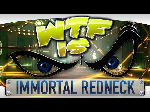 WTF Is... - Immortal Redneck ? - YouTube video thumbnail