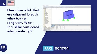 FAQ 004704 | I have two solids that are adjacent to each other, but not congruent. What should be considered in the modeling?