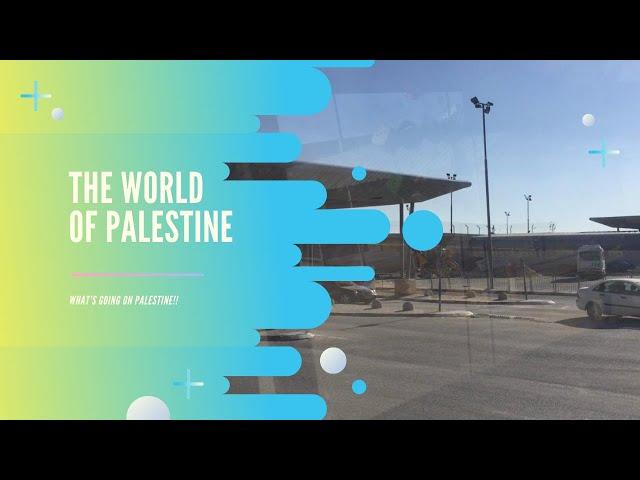 世界の車窓から*パレスチナ編 エルサレムからラマッラへ